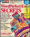Infoworld WordPerfect 6 Secrets - Roger C. Parker, David A. Holzgang