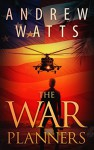 The War Planners (The Blackout War Book 1) - Andrew Watts