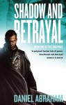 Shadow and Betrayal - Daniel Abraham