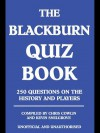 The Blackburn Quiz Book: 250 Questions on the History and Players - Chris Cowlin, Kevin Snelgrove