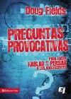 Preguntas provocativas: Para hacer hablar y pensar a los adolescentes (Especialidades Juveniles) (Spanish Edition) - Doug Fields