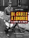 De Gaulle à Londres. Le souffle de la liberté. - Jean-Pierre Guéno