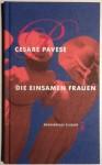 Die einsamen Frauen - Cesare Pavese, Maja Pflug