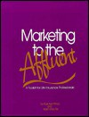Marketing to the Affluent: A Toolkit for Life Insurance Professionals - Russ Alan Prince, Karen Maru File