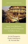 State Level Reforms, Growth, and Development in Indian States - Arvind Panagariya, Pinaki Chakraborty, M Govinda Rao