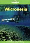 Lonely Planet Micronesia - Kate Galbraith, Glenda Bendure, Ned Friary