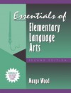 Essentials of Elementary Language Arts, (Part of the Essentials of Classroom Teaching Series) - Margo Wood