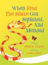 When Fred the Snake Got Squished and Mended - Peter B. Cotton, Bonnie Lemaire