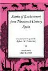 Stories of Enchantment from Nineteenth-Century Spain - Robert M. Fedorchek, Alan E. Smith