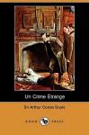 Un Crime Etrange - Arthur Conan Doyle