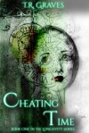 Cheating Time - T.R. Graves