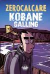 Kobane Calling: The First Trip - Zerocalcare