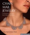 Chain Mail Jewelry: Contemporary Designs from Classic Techniques - Terry Taylor, Dylon Whyte