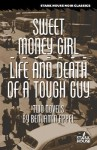 Sweet Money Girl / Life And Death Of A Tough Guy - Benjamin Appel, Carla Appel