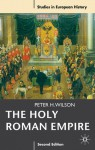 The Holy Roman Empire 1495-1806 - Peter H. Wilson