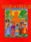 Sisters in Strength: American Women Who Made a Difference - Yona Zeldis McDonough, Malcah Zeldis