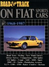 Road & Track On Fiat Sports Cars 1968-1987 - Brooklands Books Ltd, Staff of Road & Track Magazine, Staff of Brooklands Books
