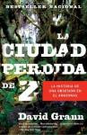 La ciudad perdida de Z (Spanish Edition) - David Grann