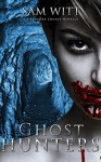 Ghost Hunters: A Pitchfork County Novella - Sam Witt
