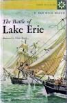 The Battle of Lake Erie - F. van Wyck Mason