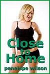 Close To Home - Penelope Wilson
