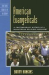 American Evangelicals: A Contemporary History of A Mainstream Religious Movement (Critical Issues in American History) - Barry Hankins
