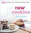 Raw Cookies: 60 Delicious, Gluten-Free Superfood Treats - Julia Corbett
