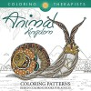 Animal Kingdom Coloring Patterns - Pattern Coloring Books For Adults (Animal Designs and Art Book Series) - Coloring Therapist