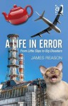 A Life in Error - James Reason