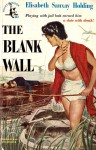 The Blank Wall - Elisabeth Sanxay Holding, Harvey Kidder
