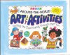 Around the World Art & Activities: Visiting the 7 Continents Through Craft Fun (Williamson Little Hands Series) - Judy Press, Betsy Day