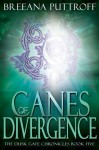 Canes of Divergence - Breeana Puttroff
