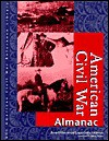 American Civil War: Almanac Edition 1. (American Civil War Reference Library) - Kevin Hillstrom, Laurie Collier Hillstrom