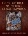 Encyclopedia of Native Tribes of North America - Michael Johnson, Richard Hook