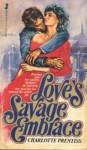 Love's Savage Embrace - Charlotte Prentiss