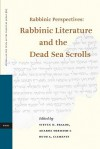 Rabbinic Perspectives: Rabbinic Literature and the Dead Sea Scrolls: Proceedings of the Eighth International Symposium of the Orion Center for the Study of the Dead Sea Scrolls and Associated Literature, 7-9 January, 2003 - Steven D. Fraade