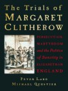 Trials of Margaret Clitherow - Peter Lake, Michael Questier