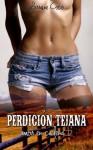 PERDICIÓN TEJANA (Versión actualizada) (Amor en cadena I) (Spanish Edition) - Lorraine Cocó, Álvaro Rodríguez