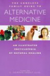 The Complete Family Guide to Alternative Medicine - C. Norman Shealy