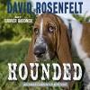 Hounded - David Rosenfelt, Grover Gardner, Inc. Listen & Live Audio