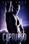 Captured by the Alien King: The Complete Series: A BBW SciFi Alien Serial Romance - Lisa Lace