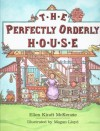 The Perfectly Orderly House - Ellen Kindt McKenzie