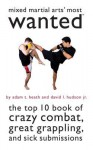Mixed Martial Arts' Most Wanted - Adam T. Heath, David L. Hudson Jr.