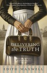 Delivering the Truth (A Quaker Midwife Mystery) - Edith Maxwell
