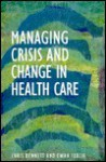 Managing Crisis and Change in Health Care: The Organizational Response to HIV/AIDS - Chris Bennett
