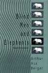 Blind Men and Elephants: Perspectives on Humor by Berger, Arthur Asa (2010) Paperback - Arthur Asa Berger