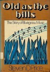 Old as the Hills: The Story of Bluegrass Music - Steven D. Price