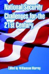National Security Challenges for the 21st Century - Williamson Murray