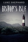 Bishop's Isle Vol 3 - Luke Shephard