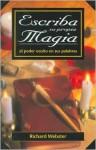 Escriba Su Propia Magia: El Poder Oculto En Sus Palabras - Richard Webster, Edgar Rojas, Hector Ramirez